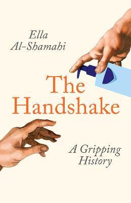 The Handshake: A Gripping History