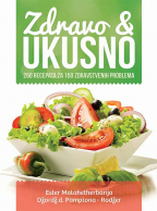 Zdravo & ukusno: 250 recepata za 150 zdravstvenih problema
