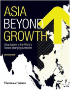 Asia Beyond Growth: Urbanization in the World's Fastest-changing Continent