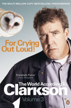 For Crying Out Loud: The World According to Clarkson, Vol. 3