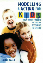 Modelling and Acting for Kids: A Step-by-step Guide to Success
