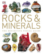 Rocks & Minerals: The Definitive Visual Guide