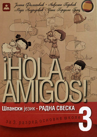 Španski jezik 3, Hola amigos!, radna sveska za treći razred osnovne škole