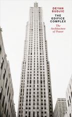 The Edifice Complex: The architecture of power