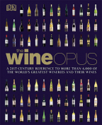 The Wine Opus: A 21st-Century Reference to more than 4,000 of the World's Greatest Wineries and their Wines