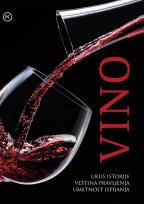 Vino: ukus istorije, veština pravljenja, umetnost ispijanja