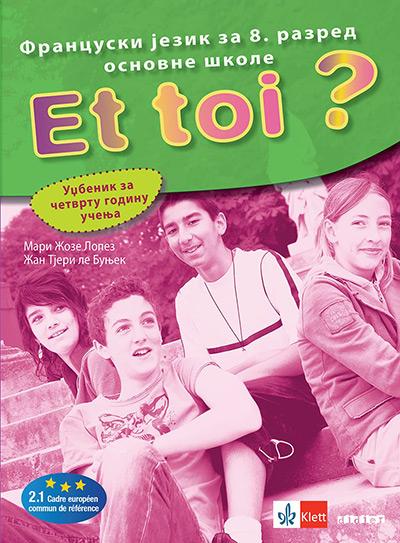 Francuski jezik 8, Et toi ? 4, udžbenik + CD za osmi razred osnovne škole