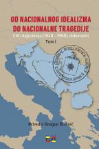 Od nacionalnog idealizma do nacionalne tragedije: CIA i Jugoslavija (1948-1990), dokumenti - Tom I