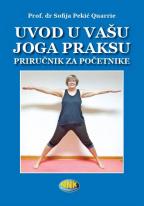 Uvod u vašu joga praksu - priručnik za početnike