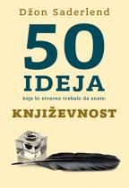 50 ideja koje bi stvarno trebalo da znate: Književnost