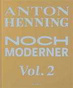 Anton Henning: Noch moderner Vol. 2
