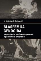 Blasfemija genocida sa posebnim osvrtom na presude o genocidu u Srebrenici