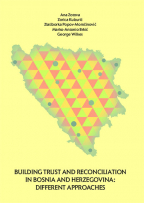 Building Trust and Reconciliation in Bosnia and Gercegovina: Different approaches