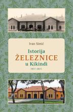 Istorija železnice u Kikindi 1857-2021.