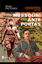 Mussolini ante portas: italijanski fašizam i jugoslovensko susedstvo