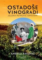 Ostadoše vinogradi: Jelena Petrović Savojska