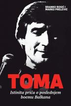 Toma - istinita priča o poslednjem boemu Balkana