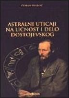 Astralni uticaji na licnost i delo Dostojevskog
