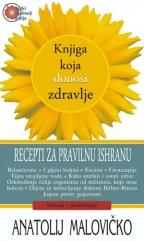 Knjiga koja donosi zdravlje - recepti za pravilnu ishranu