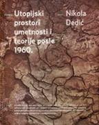 Utopijski prostori umetnosti i teorije posle 1960.