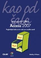 MICROSOFT OFFICE ACCESS 2007 KAO OD ŠALE - DOPUNJENO I PRILAGOĐENO IZDANJE