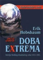 DOBA EKSTREMA (ISTORIJA KRATKOG DVADESETOG VEKA 1914.-1991.)