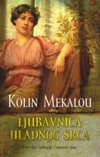 Ljubavnica hladnog srca - prvi deo trilogije Cezarove žene