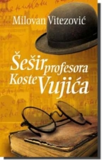 Šešir profesora Koste Vujića
