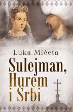 Sulejman, Hurem i Srbi