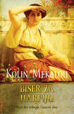Biser za harpiju - treći deo trilogije Cezarove žene