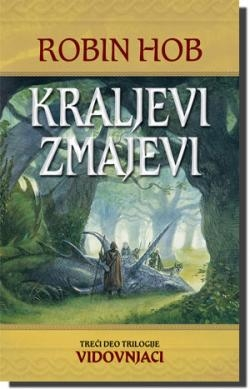 KRALJEVI ZMAJEVI - Treći deo trilogije Vidovnjaci