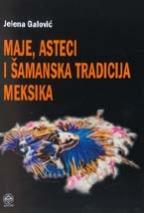 Maje, Asteci i šamanska tradicija Meksika