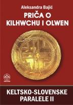 PRIČA O KILHWCHU I OLWEN - Keltsko - slovenske paralele II