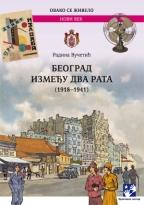 BEOGRAD IZMEĐU DVA RATA (1918-1941)