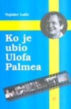 KO JE UBIO ULOFA PALMEA