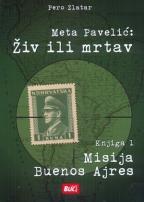 Meta Pavelić: živ ili mrtav 1 - Misija Buenos Ajres