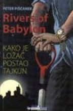 rivers of babylon kako je lozac postao tajkun