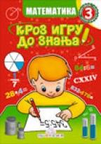 Kroz igru do znanja - matematika 3, radna sveska za 3. razred osnovne škole