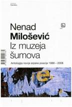 IZ MUZEJA ŠUMOVA - Antologija novije srpske poezije 1988 - 2008