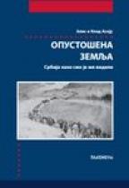 OPUSTOŠENA ZEMLJA - Srbija kako smo je mi videli