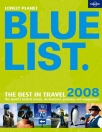 the lonely planet bluelist 2008 the best in travel 2008